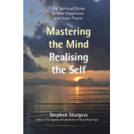 Mastering the Mind, Realising the Self (BOK)