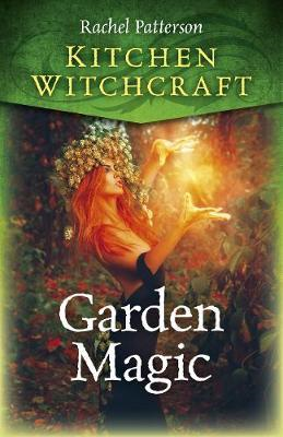 Kitchen Witchcraft: Garden Magic (BOK)