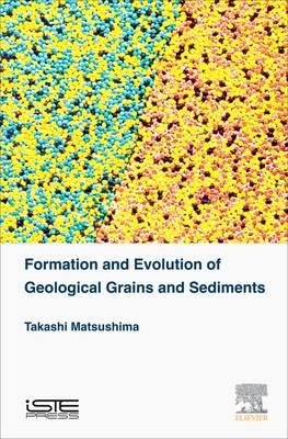 Formation and Evolution of Geological Grains and Sediments (BOK)