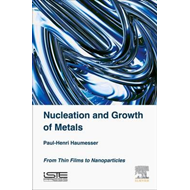 Nucleation and Growth of Metals (BOK)