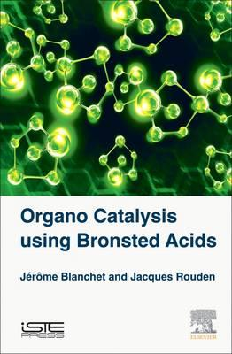 Organo Catalysis Using Bronsted Acids (BOK)