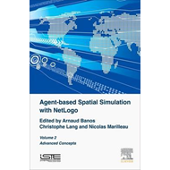 Agent-based Spatial Simulation with NetLogo, Volume 2 (BOK)