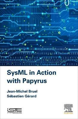 SysML in Action with Papyrus (BOK)