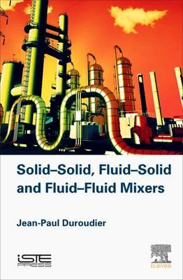 Solid-Solid, Fluid-Solid, Fluid-Fluid Mixers (BOK)