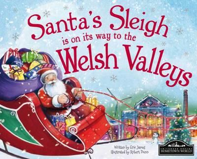 Santa's Sleigh is on its Way to Welsh Valleys (BOK)