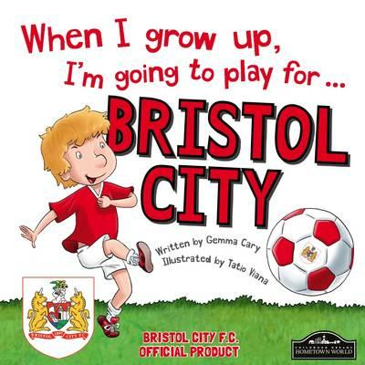 When I Grow Up I'm Going to Play for Bristol City (BOK)