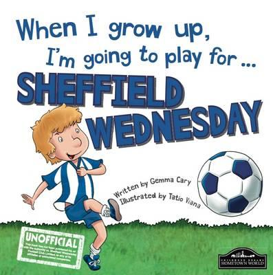 When I Grow Up I'm Going to Play for Sheffield Weds (BOK)