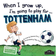 When I Grow Up I'm Going to Play for Tottenham (BOK)