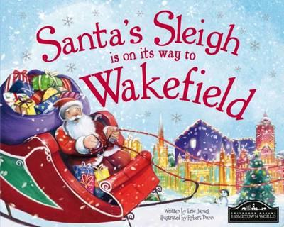 Santa's Sleigh is on its Way to Wakefield (BOK)