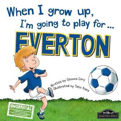 When I Grow Up, I'm Going to Play for Everton (BOK)