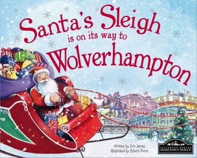 Santa's Sleigh is on it's Way to Wolverhampton (BOK)