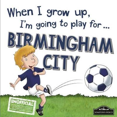 When I Grow Up I'm Going to Play for Birmingham (BOK)