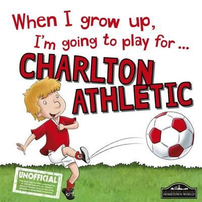When I Grow Up I'm Going to Play for Charlton (BOK)