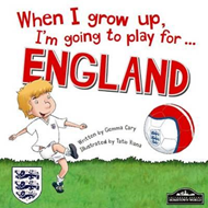 When I Grow Up, I'm Going to Play for England (BOK)