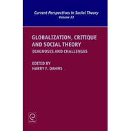 Globalization, Critique and Social Theory (BOK)