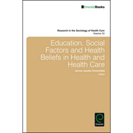 Education, Social Factors And Health Beliefs In Health And H (BOK)