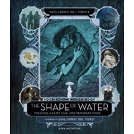 Guillermo del Toro's The Shape of Water: Creating a Fairy Ta (BOK)