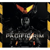 Art and Making of Pacific Rim Uprising (BOK)