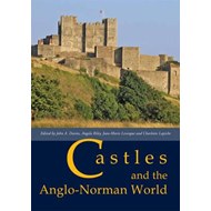 Castles and the Anglo-Norman World (BOK)
