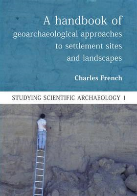 Handbook of Geoarchaeological Approaches for Investigating L (BOK)