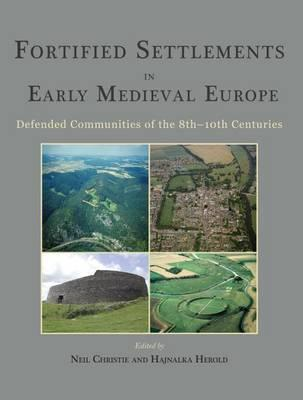 Fortified Settlements in Early Medieval Europe (BOK)