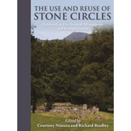 Use and Reuse of Stone Circles (BOK)