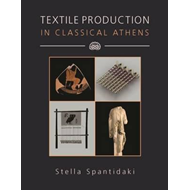 Textile Production in Classical Athens (BOK)