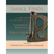 Small Finds and Ancient Social Practices in the Northwest Pr (BOK)