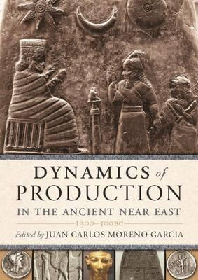 Dynamics of Production in the Ancient Near East (BOK)