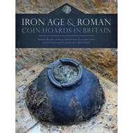 Iron Age and Roman Coin Hoards in Britain (BOK)