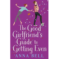 Good Girlfriend's Guide to Getting Even (BOK)