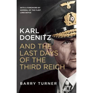 Karl Doenitz and the Last Days of the Third Reich (BOK)