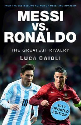 Messi vs. Ronaldo - 2017 Updated Edition (BOK)