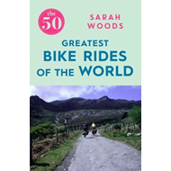50 Greatest Bike Rides of the World (BOK)