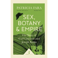 Sex, Botany and Empire (Icon Science) (BOK)