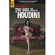 Minky Woodcock: The Girl Who Handcuffed Houdini (BOK)