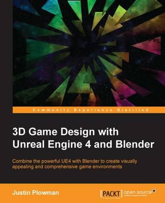 3D Game Design with Unreal Engine 4 and Blender (BOK)