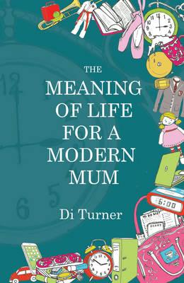 Meaning of Life for a Modern Mum (BOK)