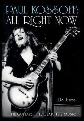 Paul Kossoff: All Right Now (BOK)