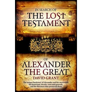 In Search Of The Lost Testament of Alexander the Great (BOK)