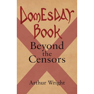 Domesday Book Beyond The Censors (BOK)