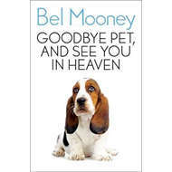 Goodbye Pet, and See You in Heaven (BOK)