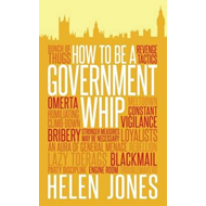How to Be a Government Whip (BOK)