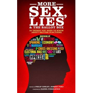 More Sex, Lies and the Ballot Box (BOK)