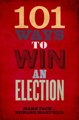 101 Ways to Win an Election (BOK)