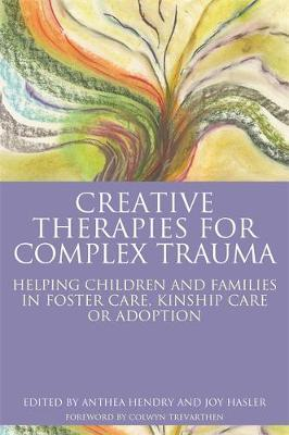 Creative Therapies for Complex Trauma (BOK)