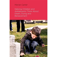 Helping Children and Adolescents Think About Death, Dying an (BOK)