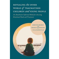 Revealing the Inner World of Traumatised Children and Young (BOK)