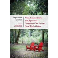 What Counsellors and Spiritual Directors Can Learn from Each (BOK)
