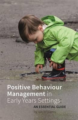 Positive Behaviour Management in Early Years Settings (BOK)
